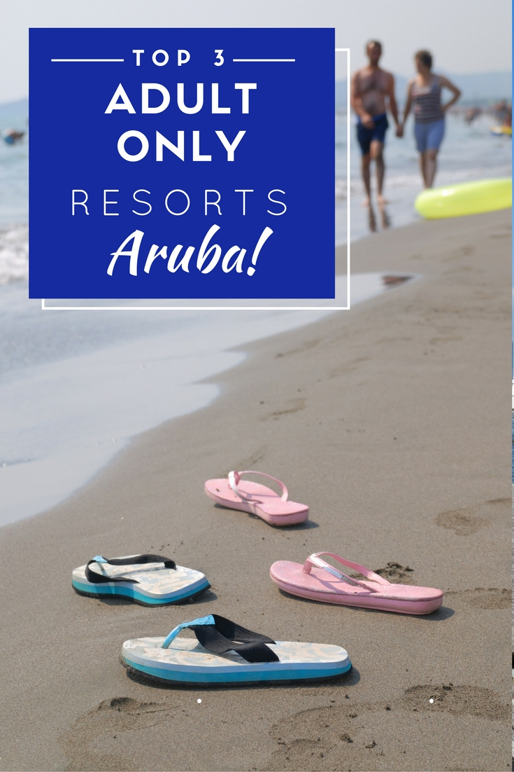 Adults only resorts in Aruba are hard to find. Here are three that will meet your child free vacation needs on the white sandy beaches of Aruba!